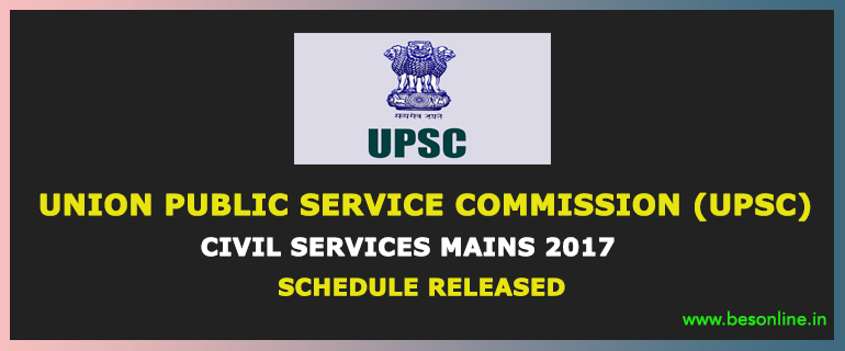 UPSC CIVIL SERVICES MAINS 2017 SCHEDULE