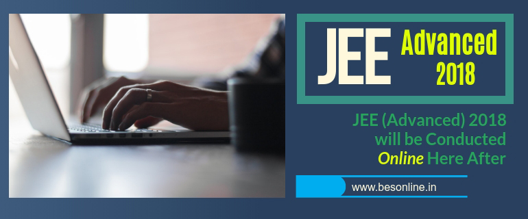 JEE (Advanced) 2018 will be Conducted Online Here After