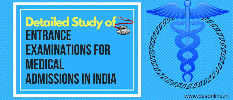 Detailed Study of Entrance Examinations for Medical Admissions in India