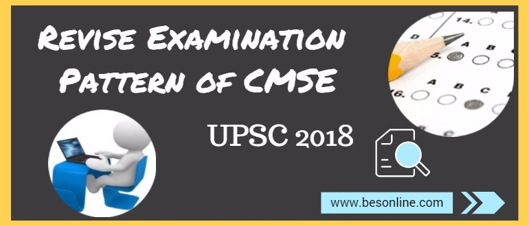 UPSC Revises the Examination Pattern of CMSE