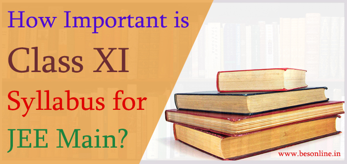 How important is Class XI syllabus for JEE Main?