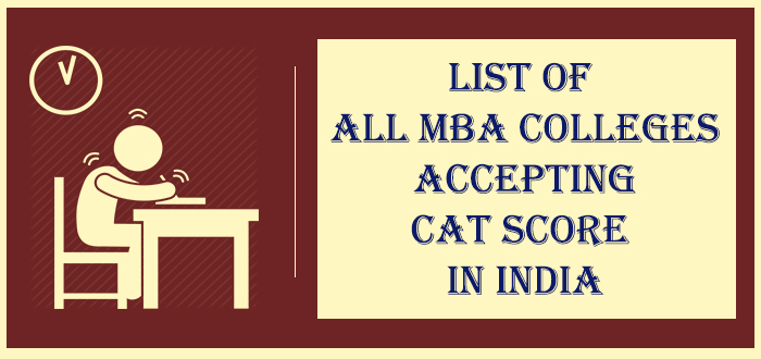 List of all MBA Colleges Accepting CAT Score in India