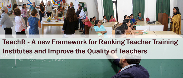 TeachR- A new Framework for Ranking Teacher Training Institutes and Improve the Quality of Teachers