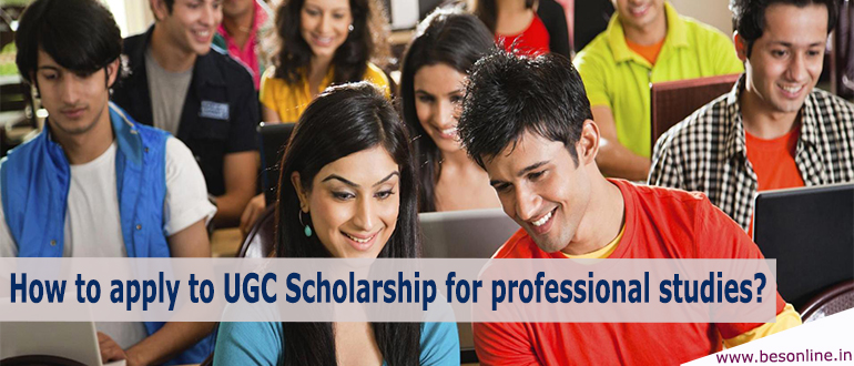 How to apply to UGC Scholarship for professional studies?