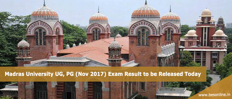 Madras University UG, PG (Nov 2017) Exam Result to be released today