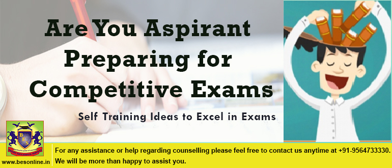 Are You Aspirant Preparing for Competitive Exams? Self Training Ideas to Excel in Exams