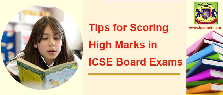 Tips for Scoring High Marks in ICSE Board Exams