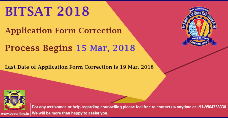 BITSAT 2018: Application Form Correction Process Begins 15 Mar, 2018