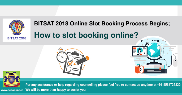 BITSAT 2018 Online Slot Booking Process Begins; How to slot booking online?