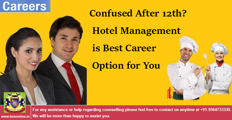 Confused After 12th? Hotel Management is Best Career Option for You