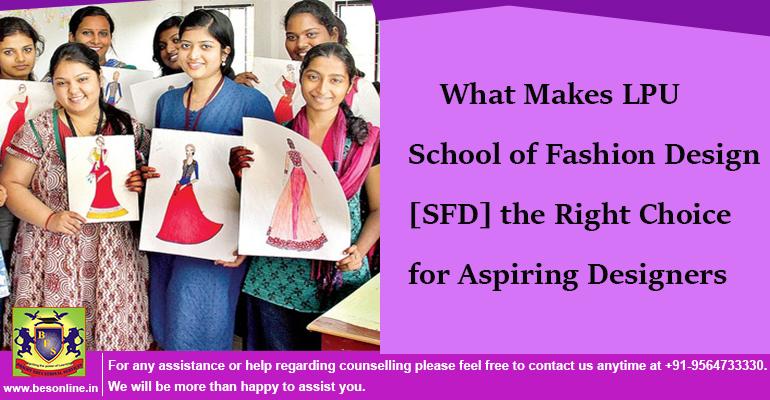 What Makes LPU School of Fashion Design [SFD] the Right Choice for Aspiring Designers