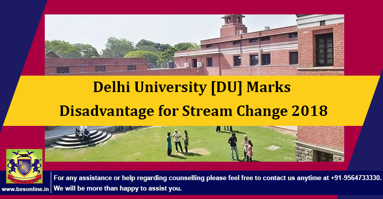 Delhi University [DU] Marks Disadvantage for Stream Change 2018