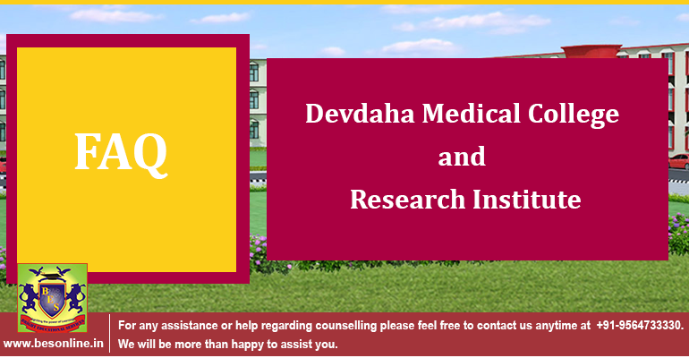 Devdaha Medical College and Research Institute: Frequently Asked Questions with Answer