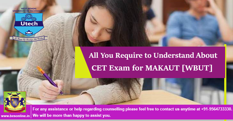 All You Require to Understand About CET Exam for MAKAUT [WBUT]
