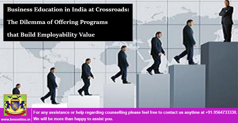Business Education in India at Crossroads: The Dilemma of Offering Programs that Build Employability Value