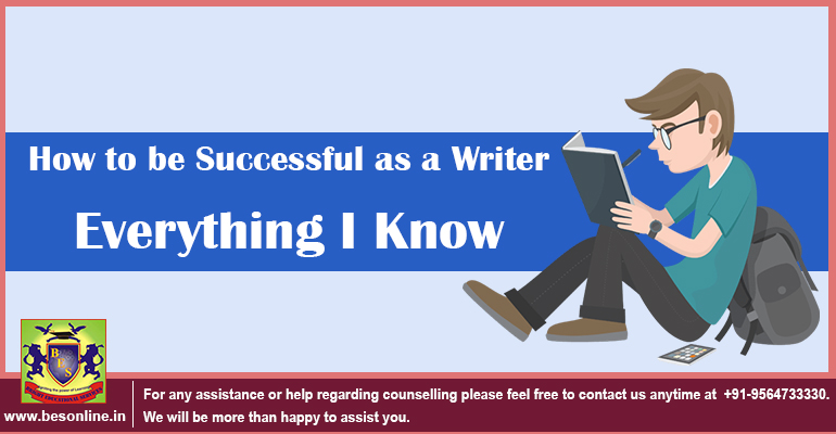 How to be Successful as a Writer- Everything I Know