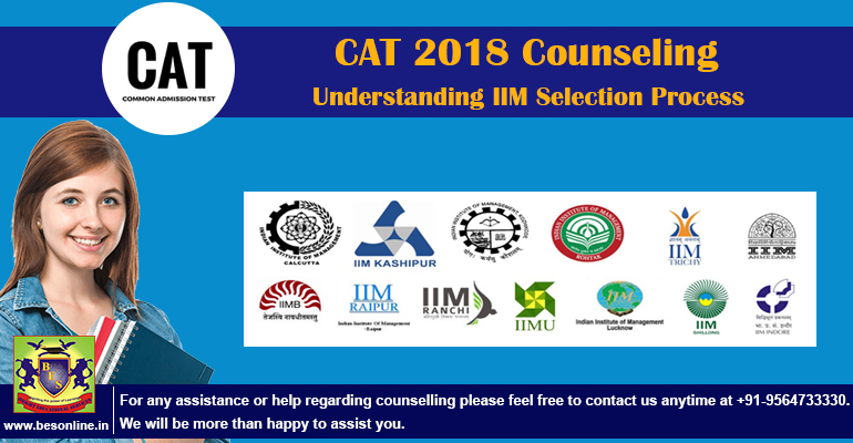 CAT 2018 Counseling: Understanding IIM Selection Process