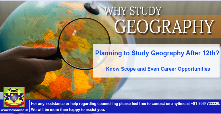 Planning to Study Geography after 12th? Know Scope and Even Career Opportunities