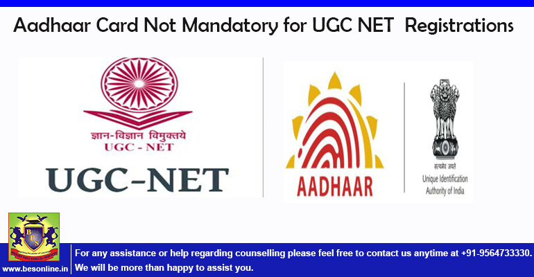 Aadhaar Card Not Mandatory for UGC NET Registrations