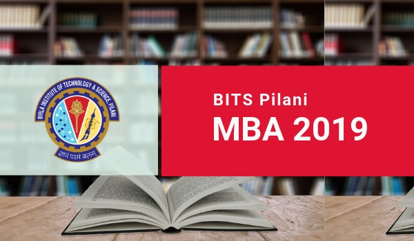 BITS Pilani MBA Admission 2019 Notification Out! Dates, Eligibility, Application