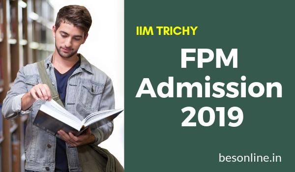 IIM Trichy FPM Admission 2019 Notification, Application, Dates