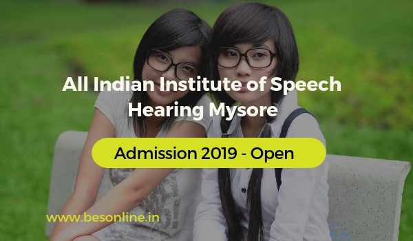 All Indian Institute of Speech Hearing Mysore 2019 - Admission Open!