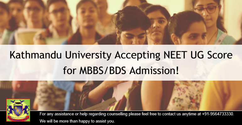 Kathmandu University Accepting NEET UG Score for MBBS/BDS Admission!