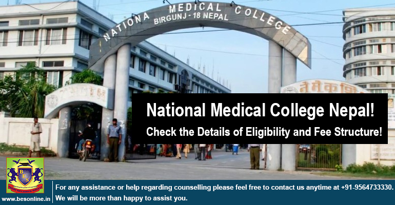 National Medical College Nepal; Check the Details of Eligibility and Fee Structure!