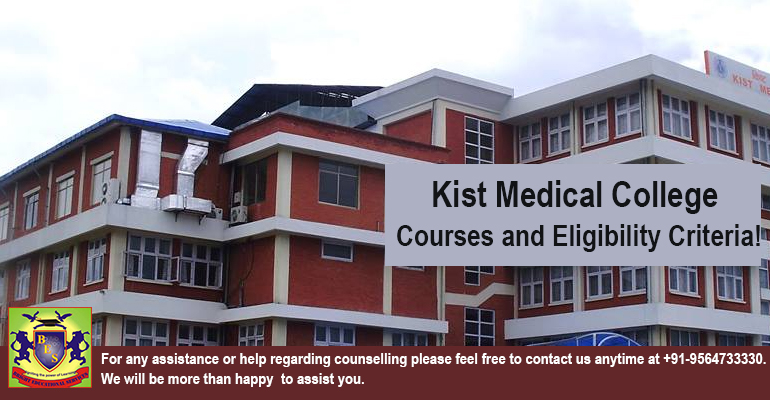 Kist Medical College Courses and Eligibility Criteria!