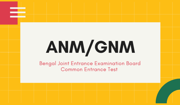 West Bengal GNM and ANM Admission 2021 Notification Released!