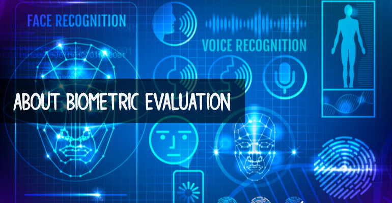 ABOUT - BIOMETRIC EVALUATION