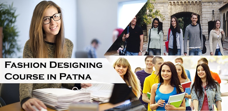 Fashion Designing Course In Patna 2020 Fashion Design College Wise Courses List Bright Educational Service