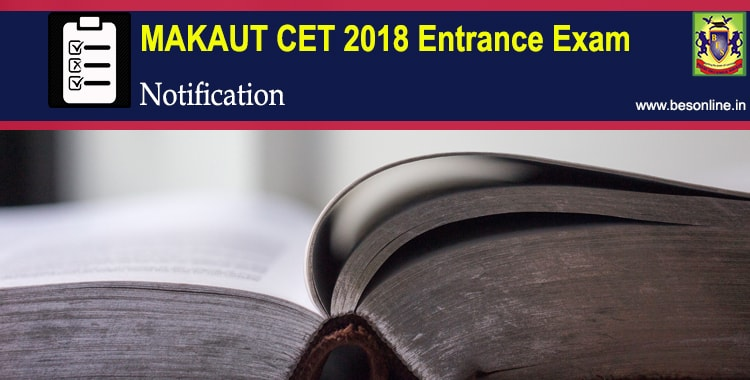 MAKAUT WB CET 2018 Entrance Exam Notification