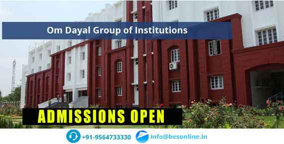 Om Dayal Group of Institutions Admissions