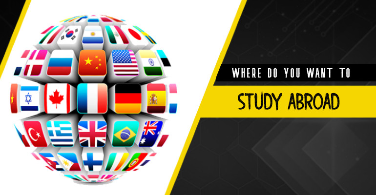 Where Do You Want To Study Abroad