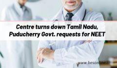 Centre turns down Tamil Nadu, Puducherry Govt. requests for NEET