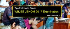 Tips for How to Crack WBJEE JEHOM 2017 Examination