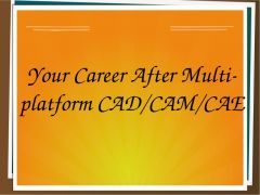 Your career after CAD/CAM/CAE