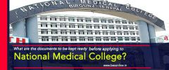 What are the documents to be kept ready before applying to National Medical College?